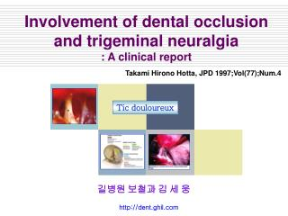 Involvement of dental occlusion and trigeminal neuralgia : A clinical report