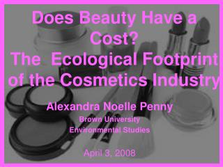 Does Beauty Have a Cost  The  Ecological Footprint of the Cosmetics Industry