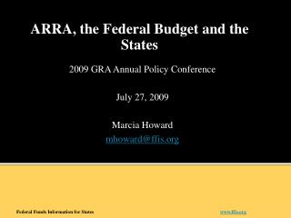 2009 GRA Annual Policy Conference July 27, 2009 Marcia Howard mhoward@ffis.org