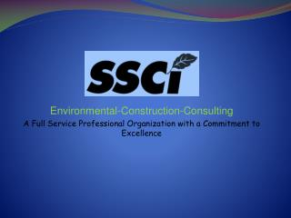 Environmental-Construction-Consulting A Full Service Professional Organization with a Commitment to Excellence