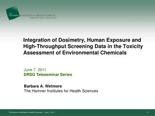 Integration of Dosimetry, Human Exposure and High-Throughput Screening Data in the Toxicity Assessment of Environmental