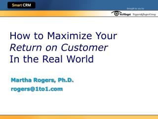 How to Maximize Your Return on Customer In the Real World
