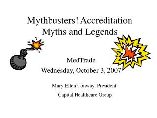 Mythbusters Accreditation Myths and Legends