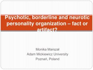 Psychotic, borderline and neurotic personality organization – fact or artifact?