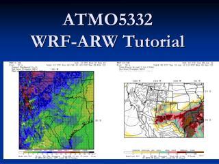 ATMO5332 WRF-ARW Tutorial