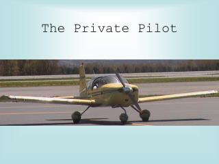The Private Pilot