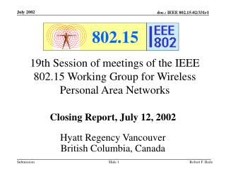 19th Session of meetings of the IEEE 802.15 Working Group for Wireless Personal Area Networks