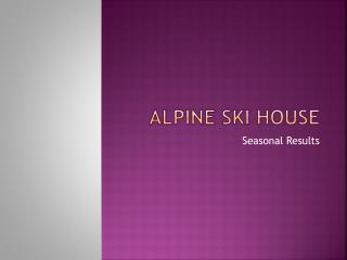 Alpine Ski House