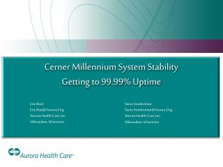 Cerner Millennium System Stability Getting to 99.99% Uptime