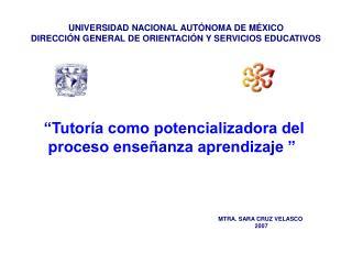 UNIVERSIDAD NACIONAL AUTÓNOMA DE MÉXICO DIRECCIÓN GENERAL DE ORIENTACIÓN Y SERVICIOS EDUCATIVOS