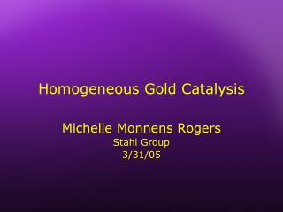 Homogeneous Gold Catalysis