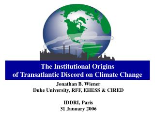 The Institutional Origins of Transatlantic Discord on Climate Change