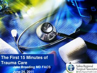 The First 15 Minutes of Trauma Care