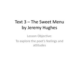 Text 3 – The Sweet Menu by Jeremy Hughes