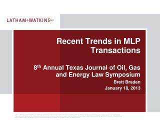 Recent Trends in MLP Transactions 8 th  Annual Texas Journal of Oil, Gas and Energy Law Symposium