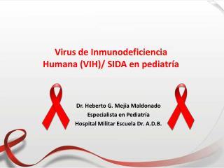 Virus de Inmunodeficiencia Humana (VIH)/ SIDA en pediatría
