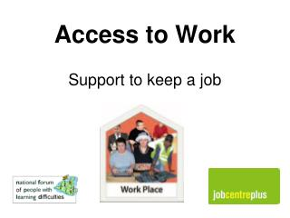 Access to Work Support to keep a job