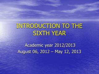 INTRODUCTION TO THE SIXTH YEAR