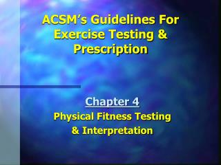 ACSM's Guidelines For Exercise Testing & Prescription