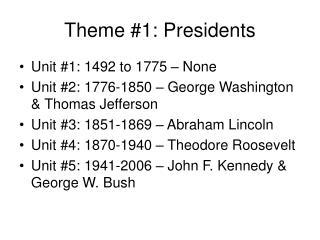 Theme #1: Presidents