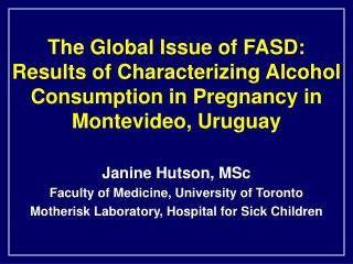 The Global Issue of FASD: Results of Characterizing Alcohol Consumption in Pregnancy in Montevideo, Uruguay