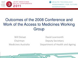 Outcomes of the 2008 Conference and Work of the Access to Medicines Working Group