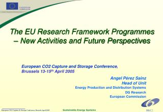 The EU Research Framework Programmes – New Activities and Future Perspectives