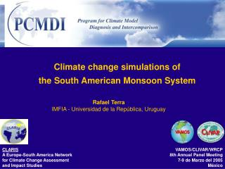 Climate change simulations of the South American Monsoon System