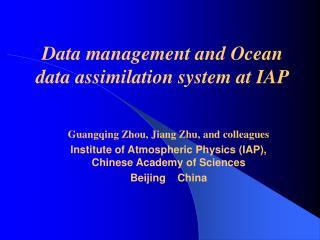 Guangqing Zhou, Jiang Zhu, and colleagues Institute of Atmospheric Physics (IAP), Chinese Academy of Sciences Beijing