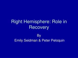 Right Hemisphere: Role in Recovery
