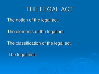 THE LEGAL ACT