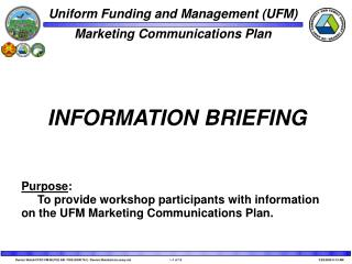 purpose:      to provide workshop participants with information on the ufm marketing communications plan.
