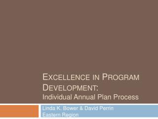 Excellence in Program Development: Individual Annual Plan Process