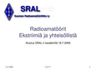 Radioamatöörit Ekstriimiä ja yhteisöllistä