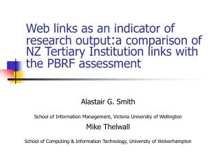 Web links as an indicator of research output : a comparison of NZ Tertiary Institution links with the PBRF assessment