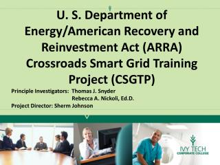 U. S. Department of Energy/American Recovery and Reinvestment Act (ARRA) Crossroads Smart Grid Training Project (CSGTP)