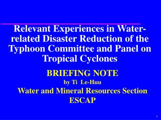 Relevant Experiences in Water-related Disaster Reduction of the Typhoon Committee and Panel on Tropical Cyclones