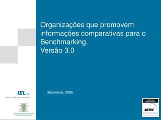 Organizações que promovem informações comparativas para o Benchmarking. Versão 3.0