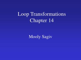 Loop Transformations Chapter 14