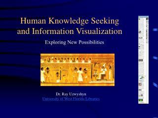 Human Knowledge Seeking and Information Visualization
