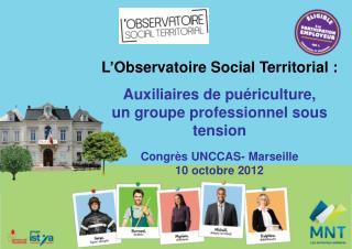 L'Observatoire Social Territorial : Auxiliaires de puériculture, un groupe professionnel sous tension Congrès UNCCAS- Ma