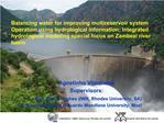 Agostinho Vilanculos Supervisors: - Prof. Denis Hughes IWR, Rhodes University, SA - Dr. Elonio Muiwane Edu