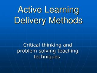 Active Learning Delivery Methods