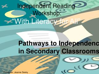 independent reading  workshop:  with literacy for all