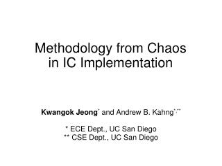 Methodology from Chaos  in IC Implementation