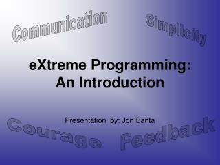 EXtreme Programming: An Introduction
