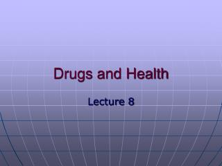Drugs and Health