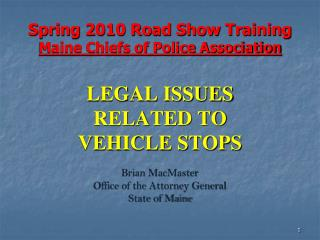 Spring 2010 Road Show Training Maine Chiefs of Police Association
