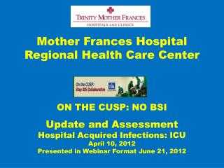 Mother Frances Hospital Regional Health Care Center ON THE CUSP: NO BSI