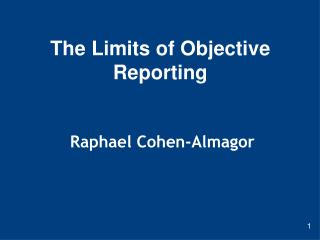 The Limits of Objective Reporting